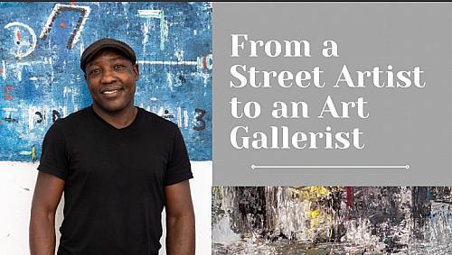 From a Street Artist to an Art Gallerist.