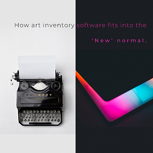 How art inventory software fits into the 'New' normal.